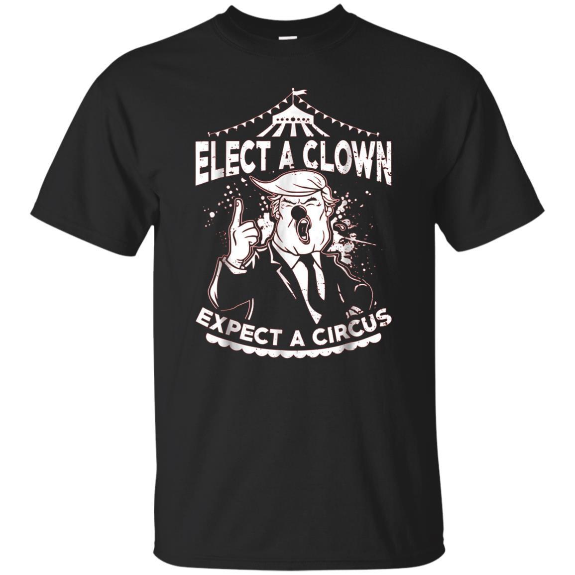 Elect A Clown Expect A Circus – Anti Trump Resist shirt