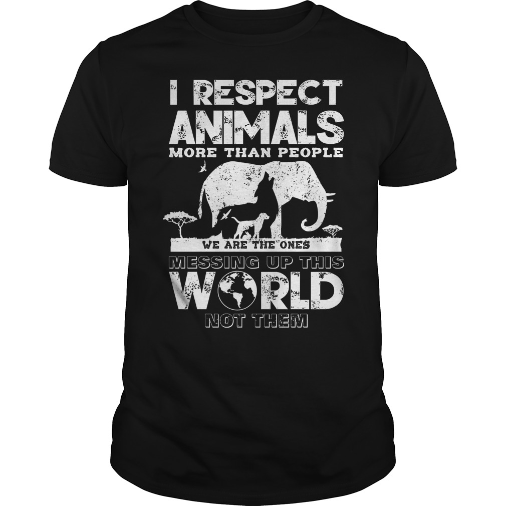 I respect animals more than people