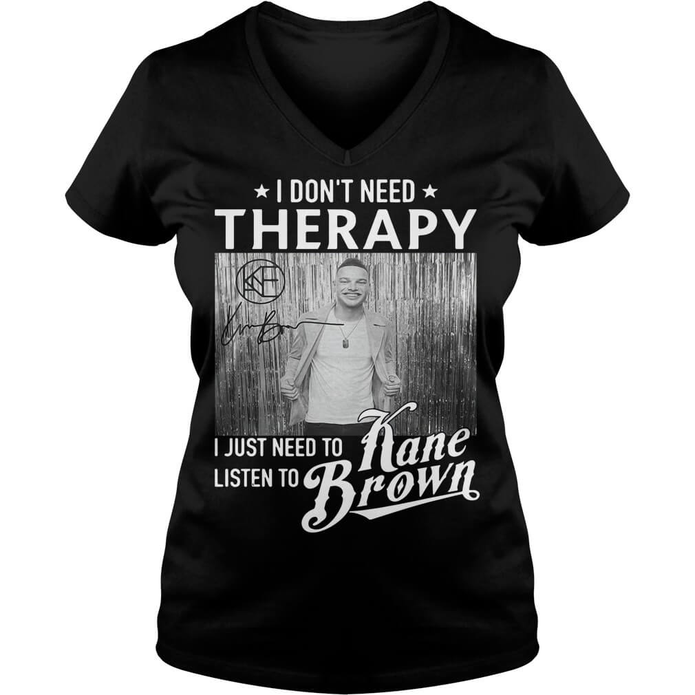 I Don't Need Therapy I Just Need To Listen To Kane Brown gilr