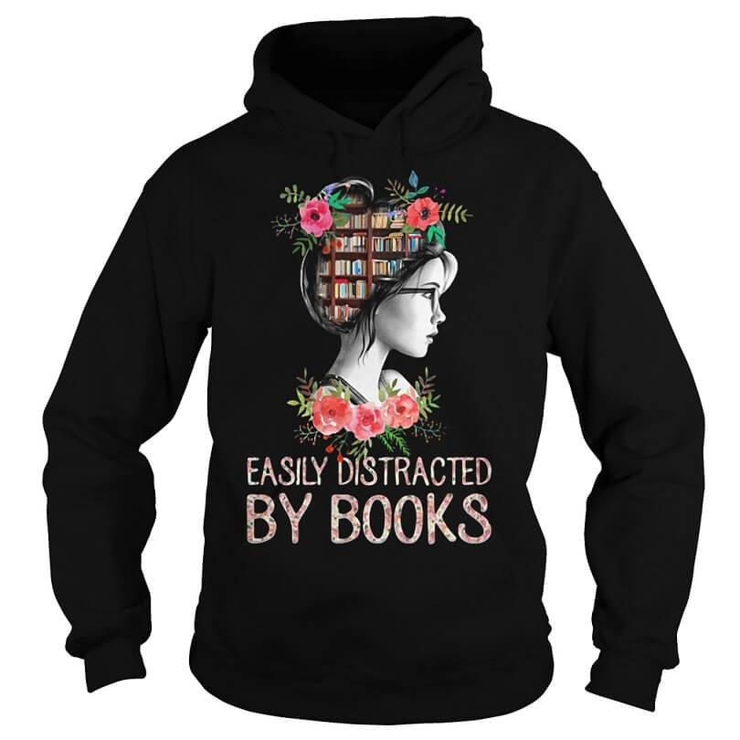 Easily Distracted by Books hoodie