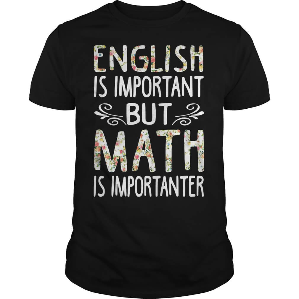 Best English is Important but Math is Importanter men