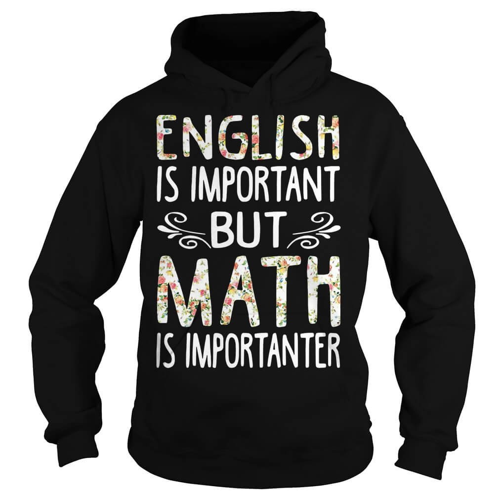 Best English is Important but Math is Importanter men Hoodie