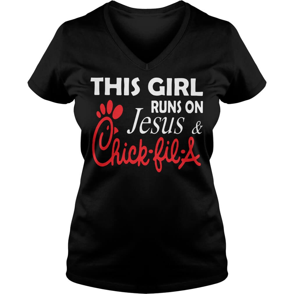 This girl runs on Jesus and Chick-fil-a v-neck