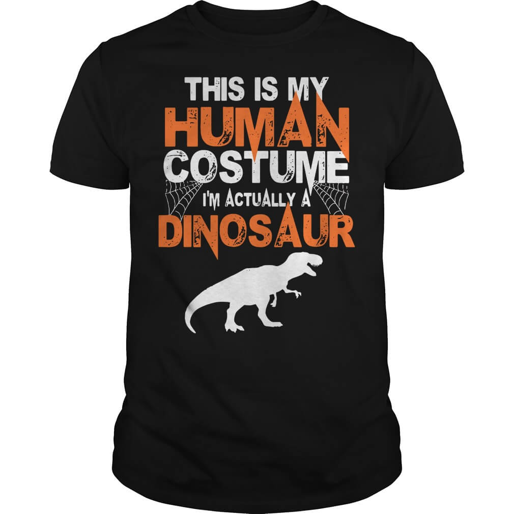 This is my human costume I'm actually a Dinosaur