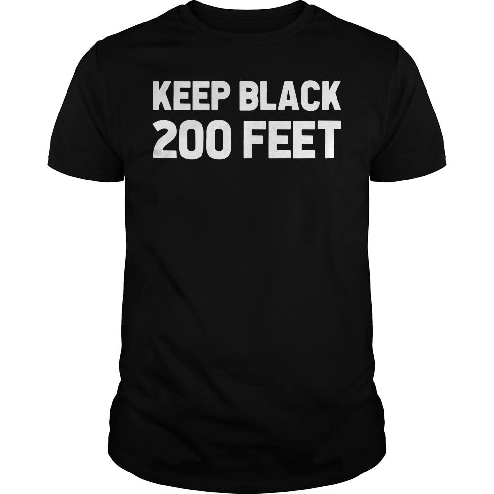 Keep Black 200 Feet
