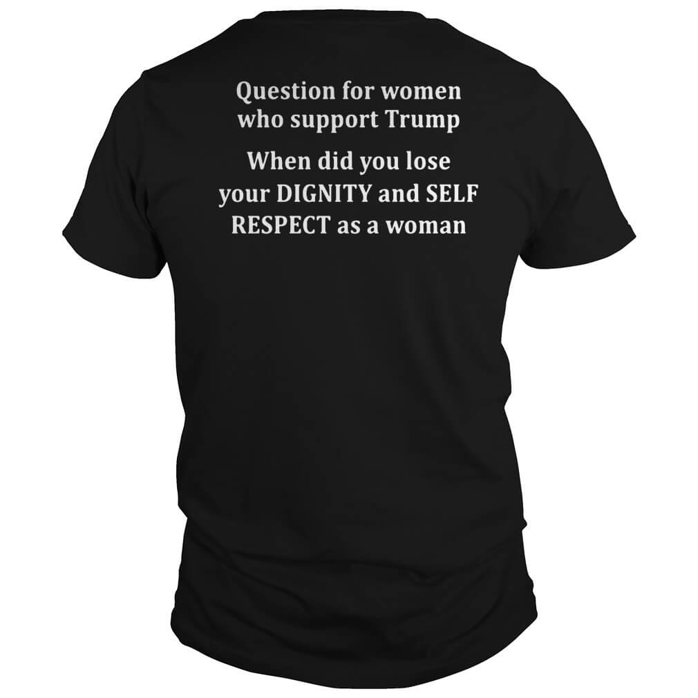 Question For Women Who Support Trump When Did You Lose Your