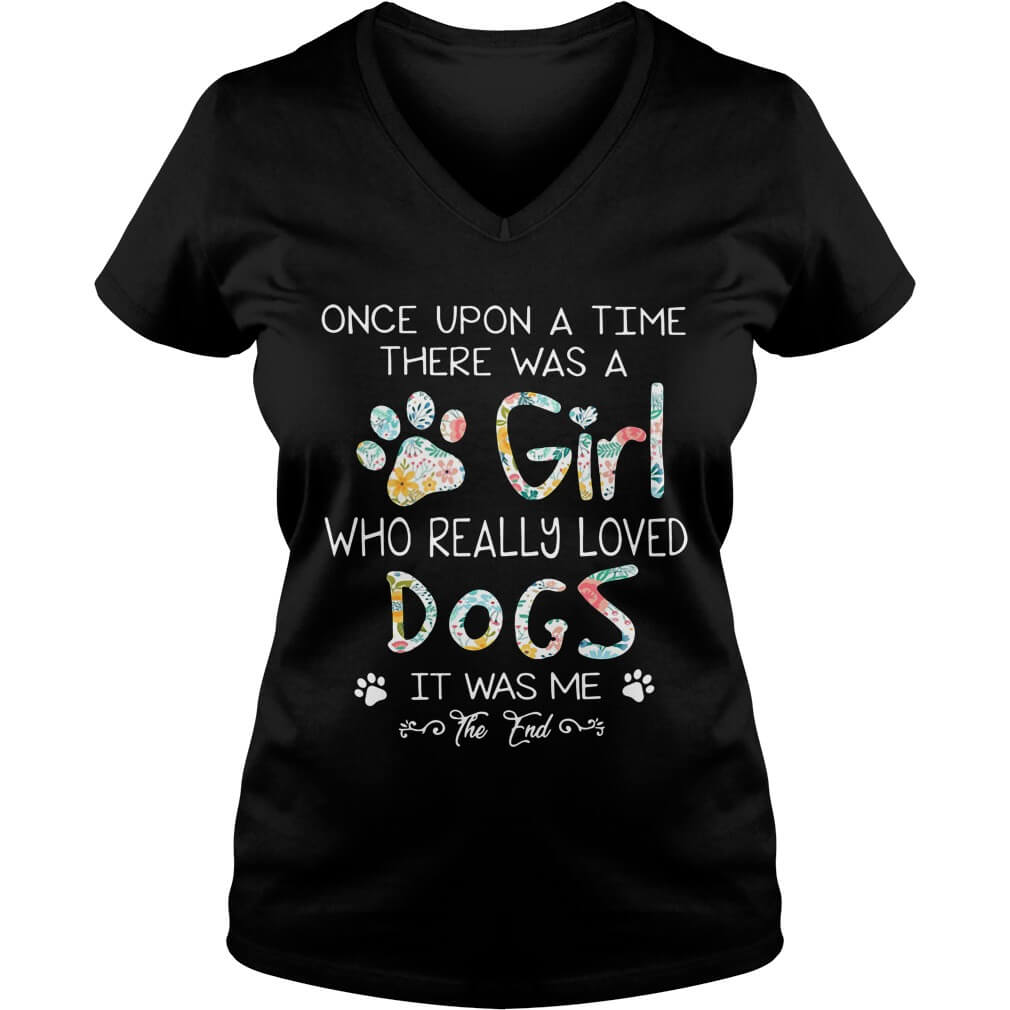 A Girl Who Really Loved Dogs It Was Me The End V-neck shirt