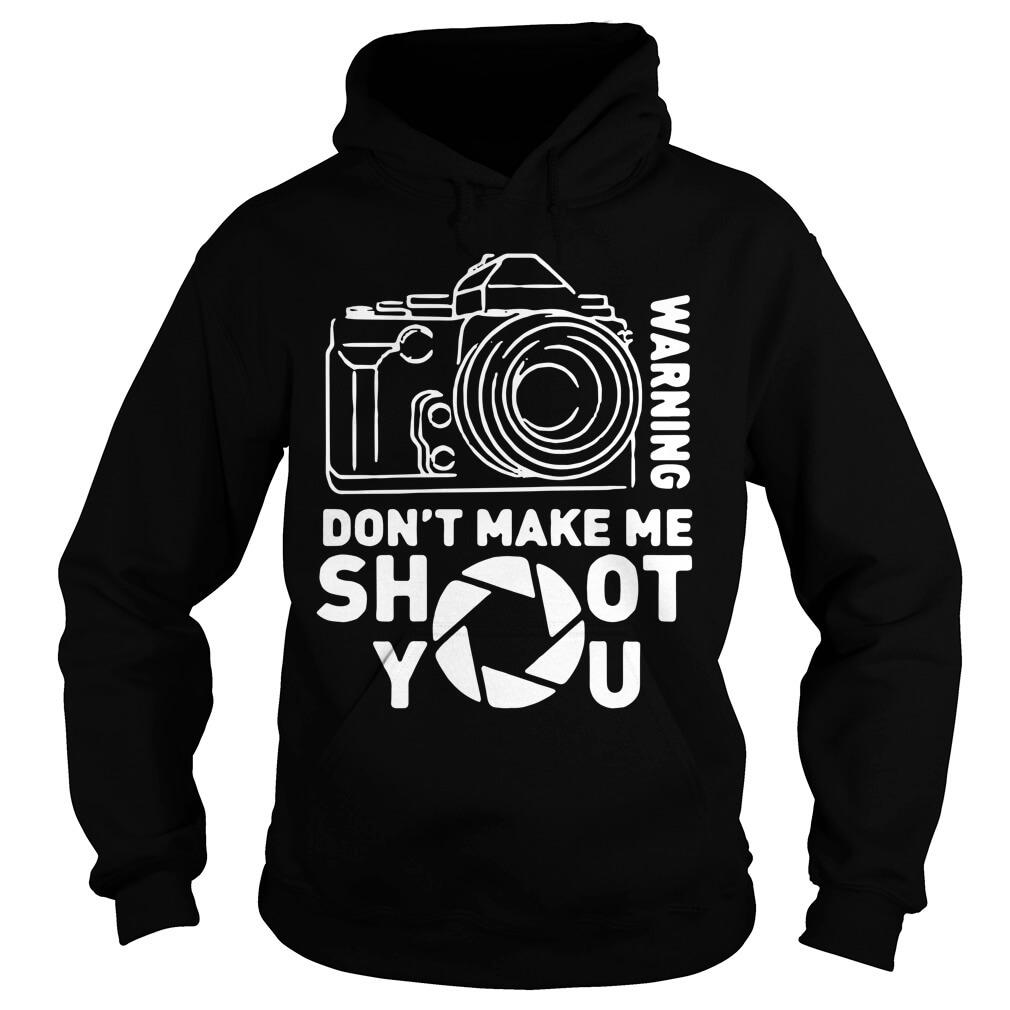 Warning Don't Make Me Shoot You for men