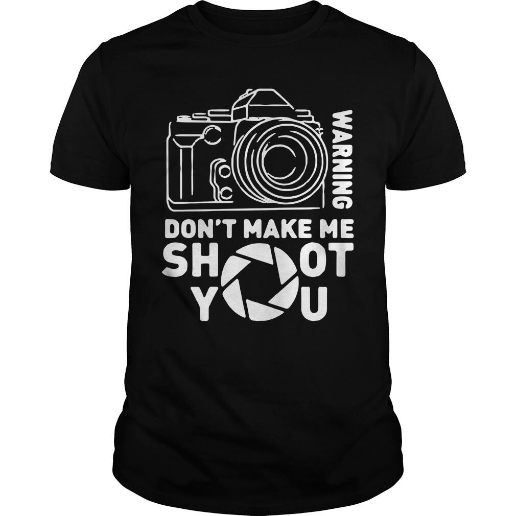 Warning Don't Make Me Shoot You