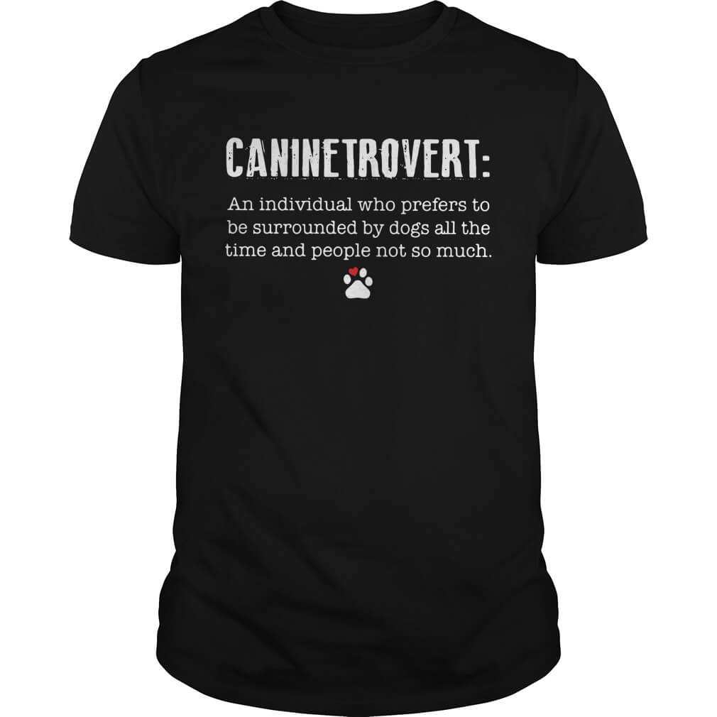 Caninetrovert An Individual Who Prefers To Be Surrounded By Dogs