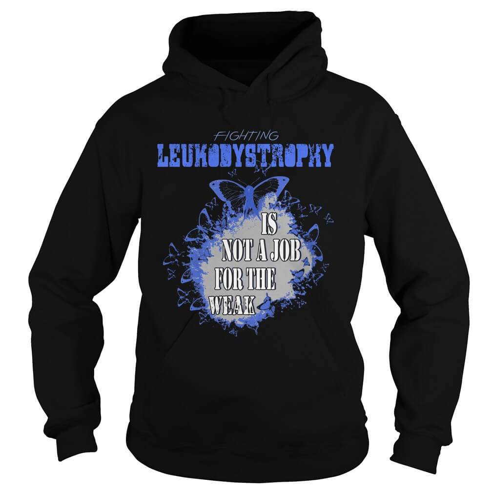 Fighting leukodystrophy shirt for you