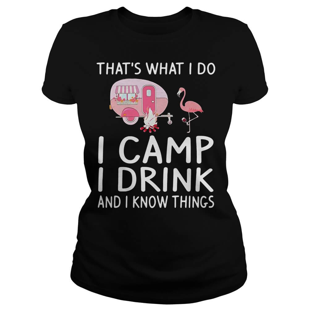 Flamingo That's what I do I camp I drink and I know things women