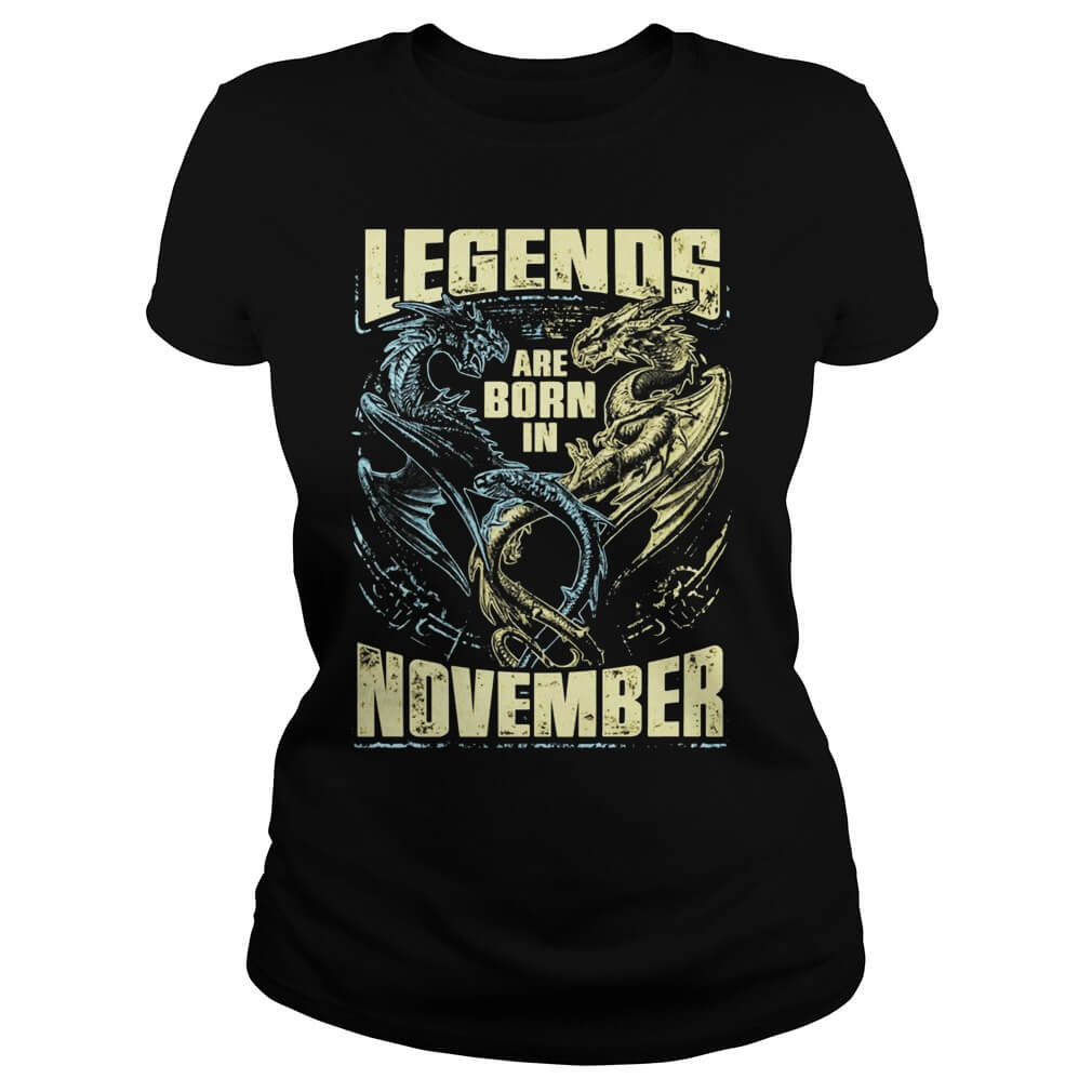 Legends Are Born in November Dragon ladies
