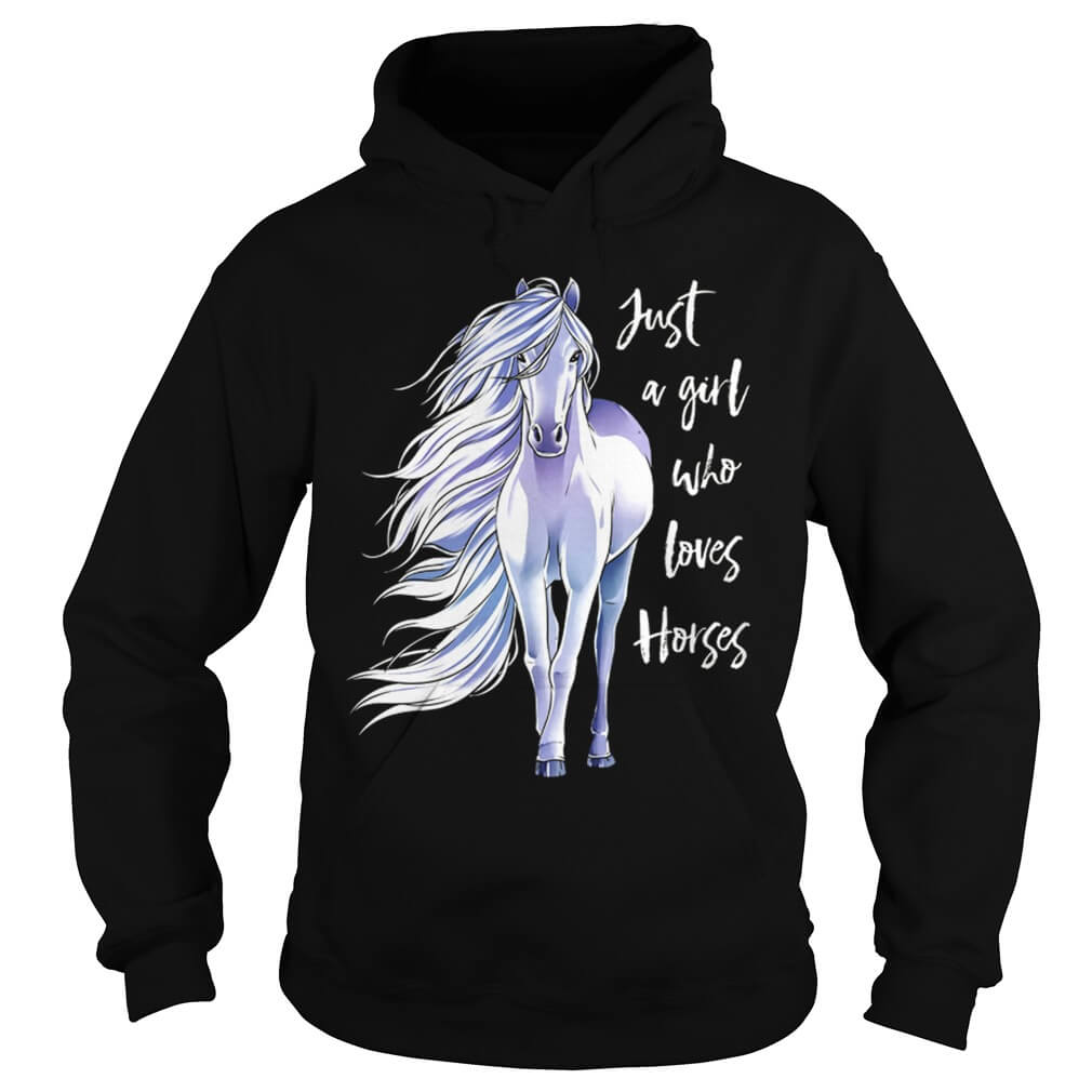 just a girl who loves horses hoodie men
