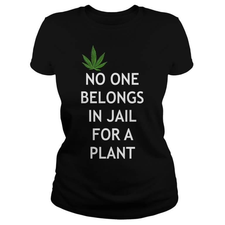 Marijuana No One Belongs In Jail For A Plant Ladies