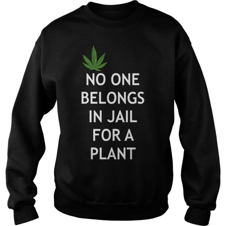 Marijuana No One Belongs In Jail For A Plant Sweater men