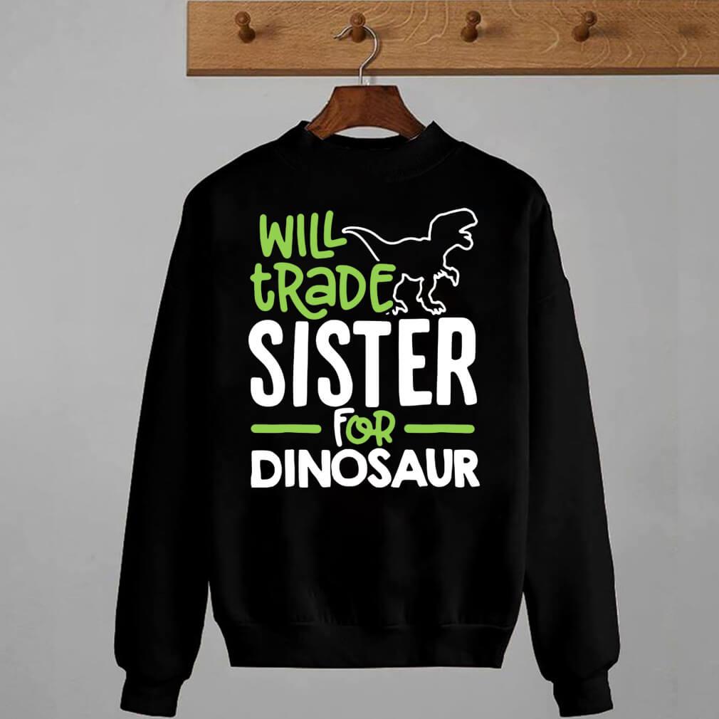 Will trade sister for dinosaur