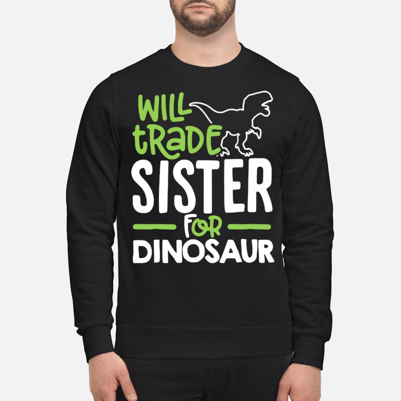 Will trade sister for dinosaur men