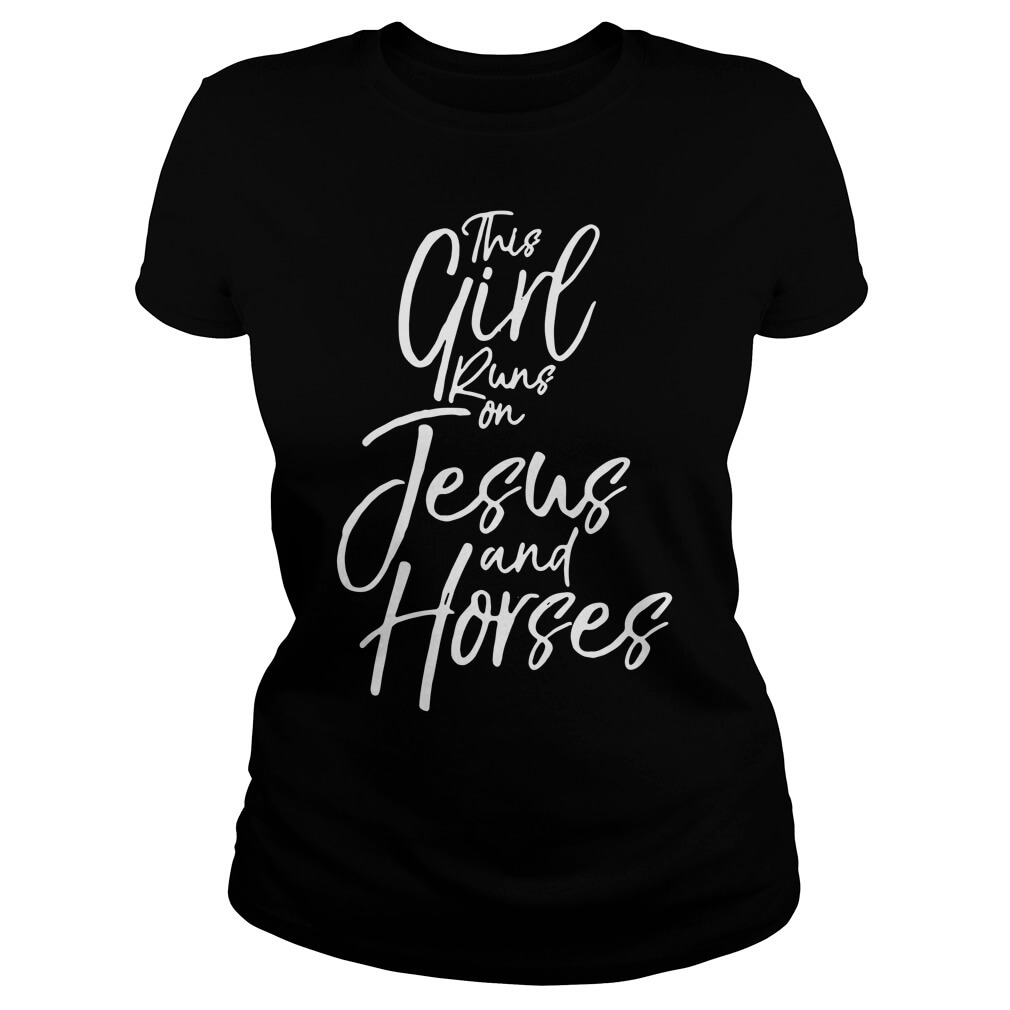 This Girl Runs On Jesus And Horses Ladies
