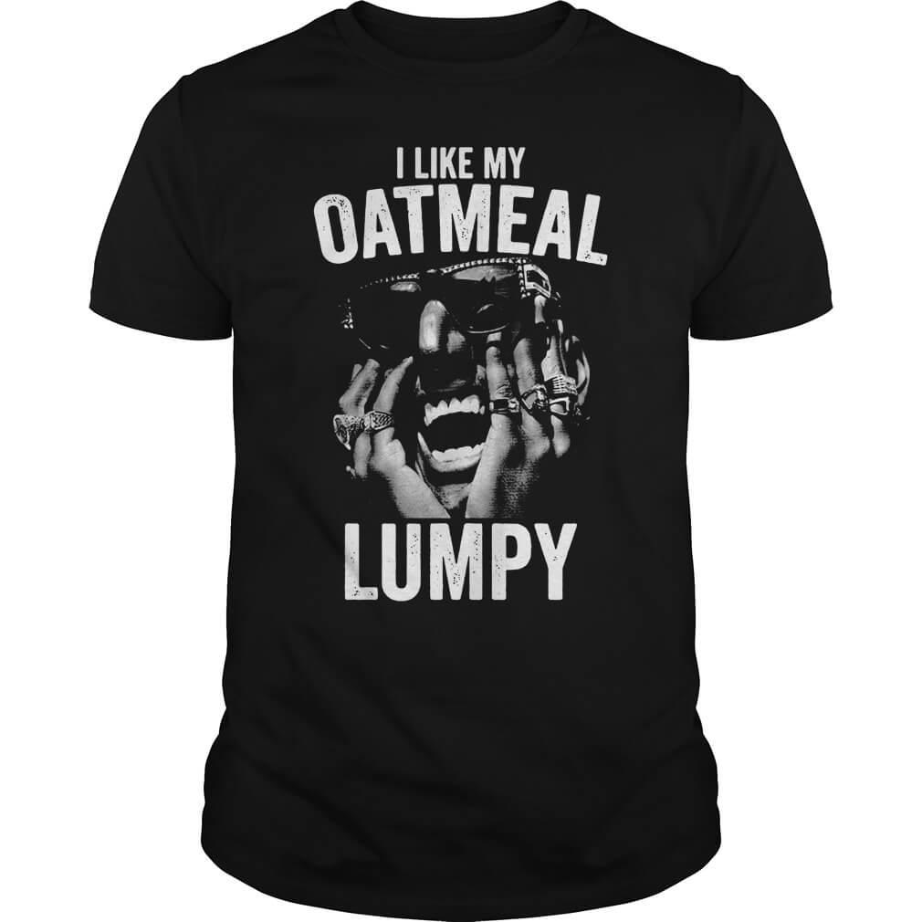 I Like My Oatmeal Lumpy