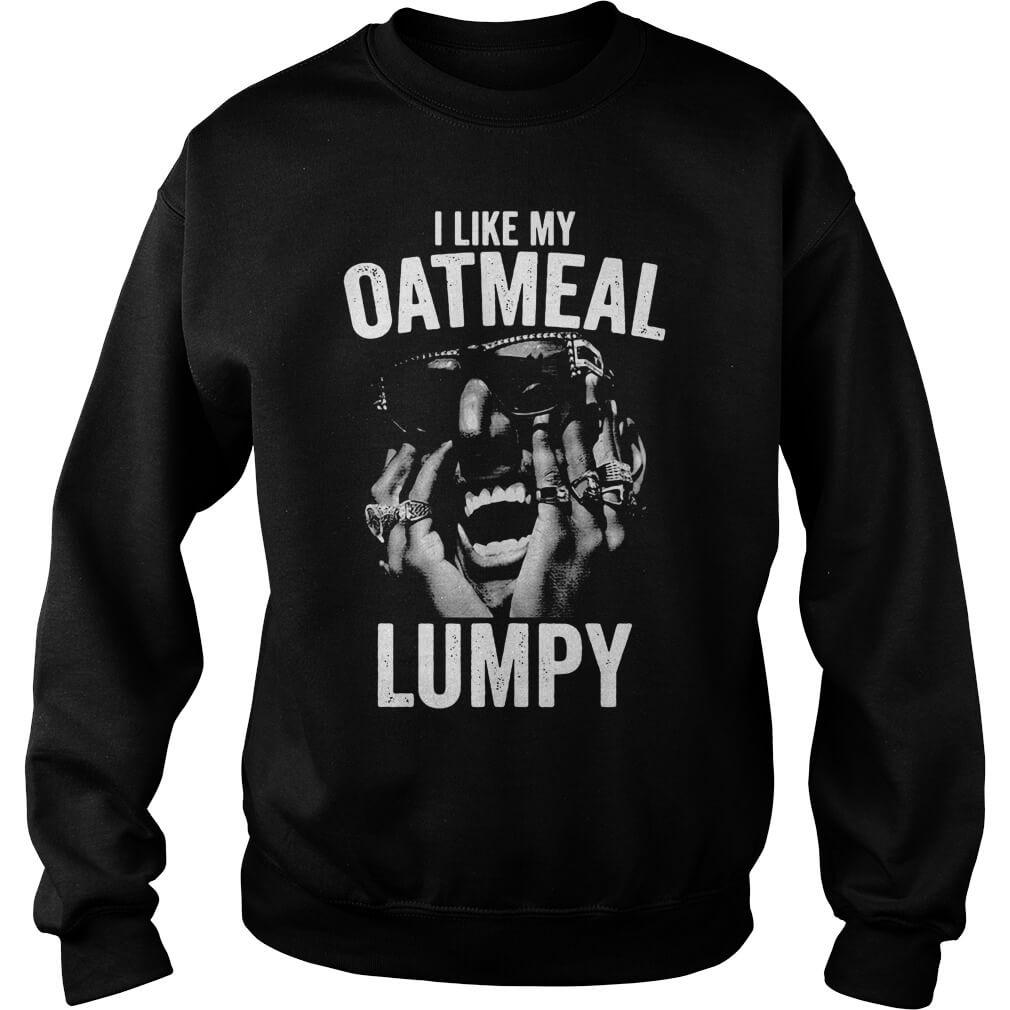 I Like My Oatmeal Lumpy for men