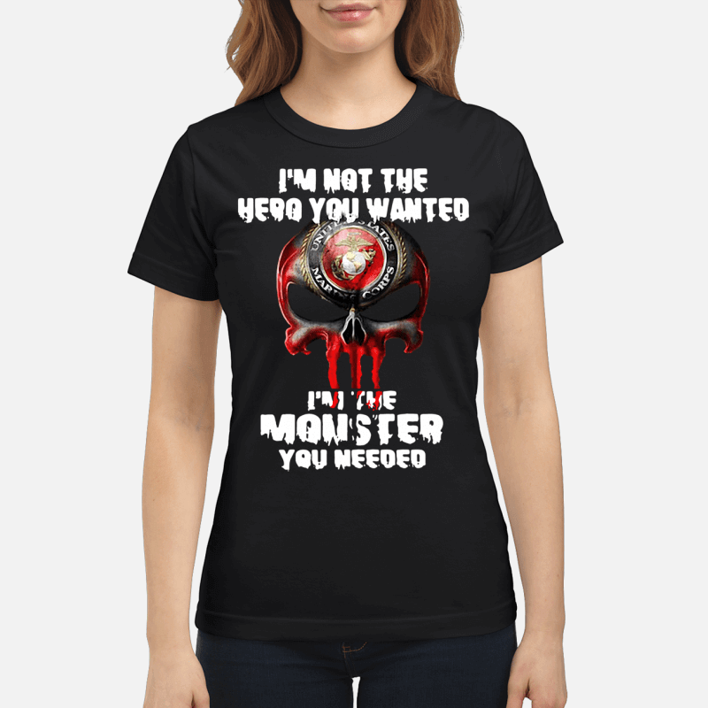 United States Marine Corps skull I'm not the hero you wanted ladies