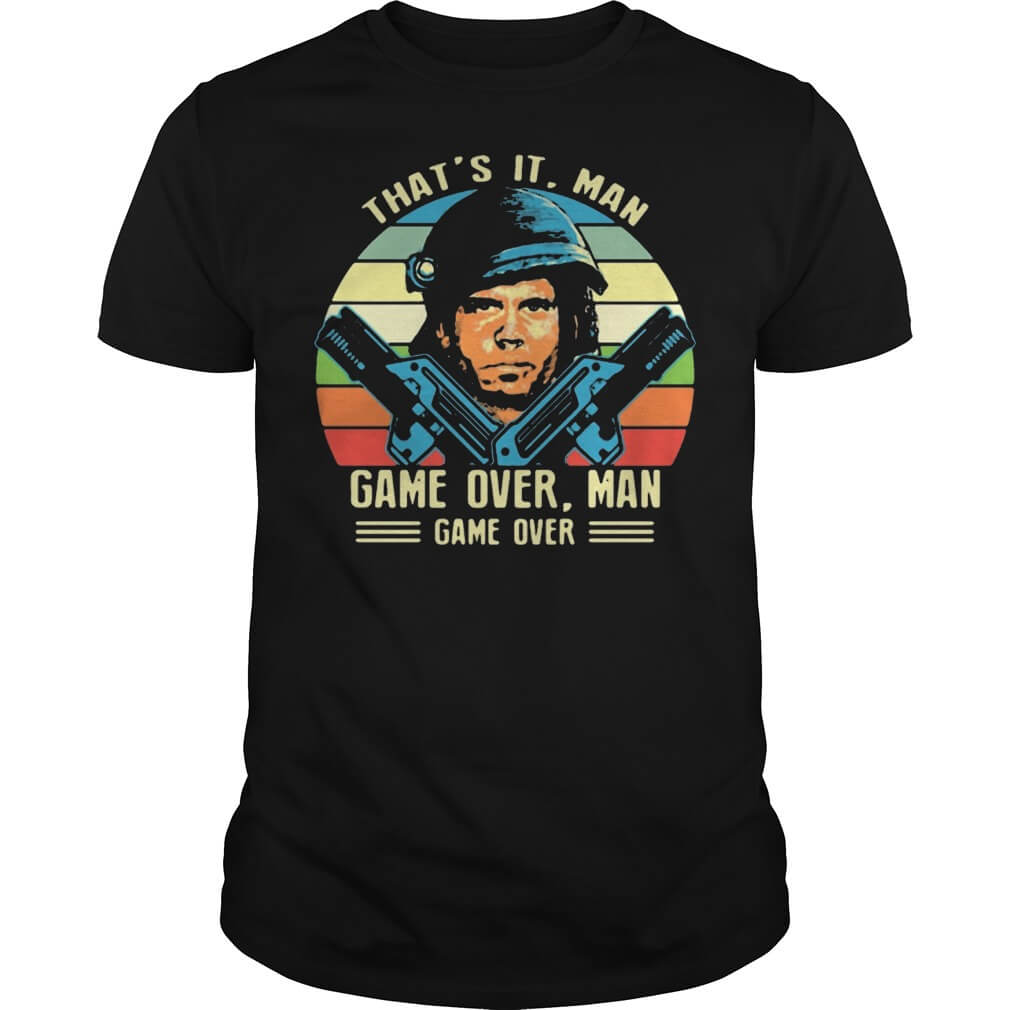 Vintage Alien Movie That's It Man Game Over Man Game Over Tee