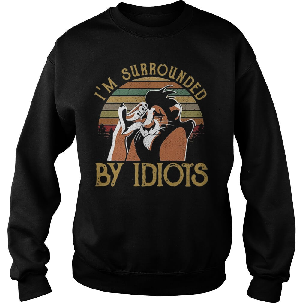 Vintage The Lion King Scar I'm Surrounded By Idiots lSweater